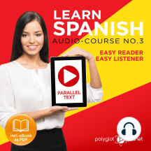 Learn Spanish: Easy Reader, Easy Listener