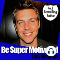 Be Super Motivated in 30 minutes