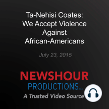 Ta-Nehisi Coates: We Accept Violence Against African-Americans as Normal