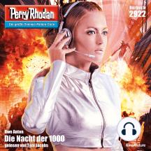 """Perry Rhodan 2922: Die Nacht der 1000: Perry Rhodan-Zyklus """"Genesis"""""""