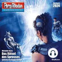 "Perry Rhodan 2924: Das Rätsel des Sprosses: Perry Rhodan-Zyklus ""Genesis"""