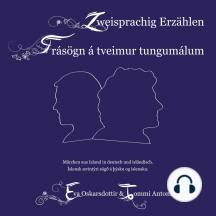 Zweisprachig Erzählen (Deutsch-Isländisch): Frásögn á tveimur