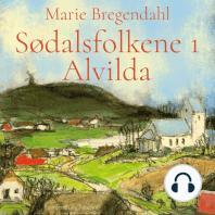 Alvilda - Sødalsfolkene 1 (uforkortet)
