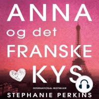 Anna og det franske kys (uforkortet)