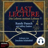 Last Lecture - Die Lehre meines Lebens (Ungekürzt)
