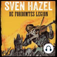 De fordømtes legion - Sven Hazels krigsromaner 1 (uforkortet)