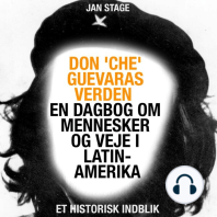 Don 'Che' Guevaras verden - en dagbog om mennesker og veje i Latinamerika (uforkortet)