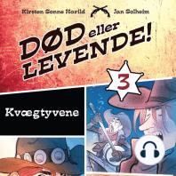 Død eller levende!, bind 3