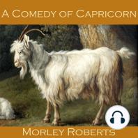 A Comedy of Capricorn