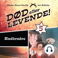 Død eller levende!, bind 5