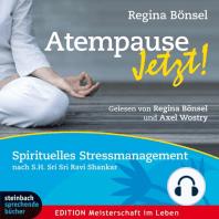 Atempause jetzt! - Spirituelles Stressmanagement (Ungekürzt)
