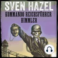 Kommando Reichsführer Himmler - Sven Hazels krigsromaner 9 (uforkortet)