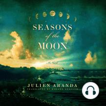 Seasons of the Moon: A Novel
