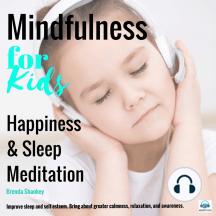 Mindfulness for Kids: Happiness and Sleep Meditation