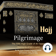 "Pilgrimage ""Hajj"": The Fifth High Grade of Al-Taqwa: (Seeing by Al'lah's Light)"