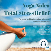 Yoga Nidra: Total Stress Relief: For those Seeking Incredible Calmness, Quietness, and Clarity