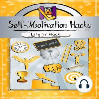 Self-Motivation Hacks
