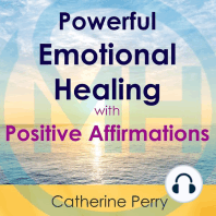 Powerful Emotional Healing with Positive Affirmations