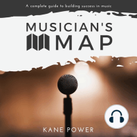 Musician's Map: The Complete Guide to Building Success in Music