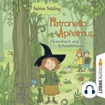 Hexenbuch und Schnüffelnase - Petronella Apfelmus, Band 5 (Gekürzt)