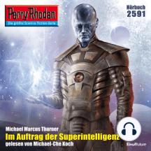"""Perry Rhodan 2591: Im Auftrag der Superintelligenz: Perry Rhodan-Zyklus """"Stardust"""""""