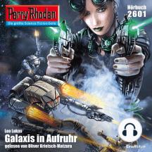 "Perry Rhodan 2601: Galaxis in Aufruhr: Perry Rhodan-Zyklus ""Neuroversum"""