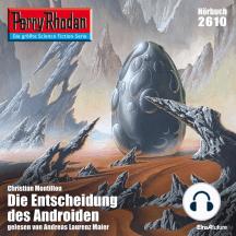 """Perry Rhodan 2610: Die Entscheidung des Androiden: Perry Rhodan-Zyklus """"Neuroversum"""""""