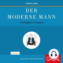 Der moderne Mann: 50 gesammelte Kolumnen
