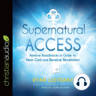 Supernatural Access: Removing Roadblocks in Order to Hear God and Receive Revelation