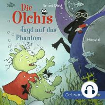 Die Olchis. Jagd auf das Phantom: Hörspiel