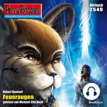 """Perry Rhodan 2549: Feueraugen: Perry Rhodan-Zyklus """"Stardust"""""""