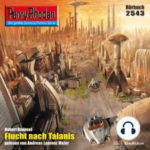 "Perry Rhodan 2543: Flucht nach Talanis: Perry Rhodan-Zyklus ""Stardust"""