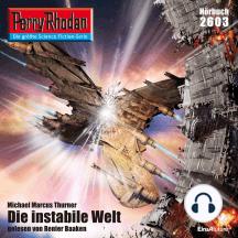 "Perry Rhodan 2603: Die instabile Welt: Perry Rhodan-Zyklus ""Neuroversum"""