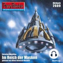 """Perry Rhodan 2609: Im Reich der Masken: Perry Rhodan-Zyklus """"Neuroversum"""""""