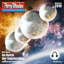 "Perry Rhodan 2910: Im Reich der Soprassiden: Perry Rhodan-Zyklus ""Genesis"""