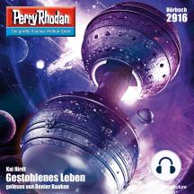 "Perry Rhodan 2916: Gestohlenes Leben: Perry Rhodan-Zyklus ""Genesis"""