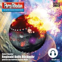 "Perry Rhodan 2917: Reginald Bulls Rückkehr: Perry Rhodan-Zyklus ""Genesis"""
