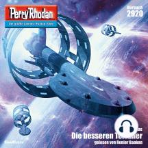 "Perry Rhodan 2920: Die besseren Terraner: Perry Rhodan-Zyklus ""Genesis"""