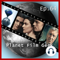 Planet Film Geek, PFG Episode 64