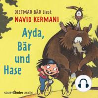 Ayda, Bär und Hase (Ungekürzte Lesung mit Musik)