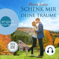 Schenk mir deine Träume - Lost in Love - Die Green-Mountain-Serie 4 (Ungekürzte Lesung)