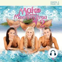 Folge 19: Mako - Einfach Meerjungfrau: Das Hörspiel zur TV-Serie