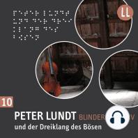 (10) Peter Lundt und der Dreiklang des Bösen