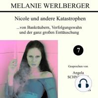...von Bankräubern, Verfolgungswahn und der ganz großen Enttäuschung (Nicole und andere Katastrophen 7)