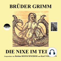 Brüder Grimm: Die Nixe im Teich