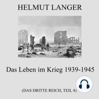 Das Leben im Krieg 1939-1945 (Das Dritte Reich - Teil 4)