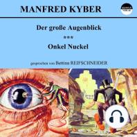 Der große Augenblick / Onkel Nuckel