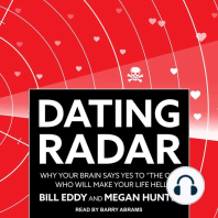 """Dating Radar: Why Your Brain Says Yes to """"The One"""" Who Will Make Your Life Hell"""
