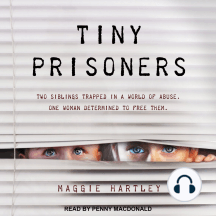 Tiny Prisoners: Two Siblings Trapped in a World of Abuse. One Woman Determined to Free Them