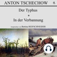 Der Typhus / In der Verbannung